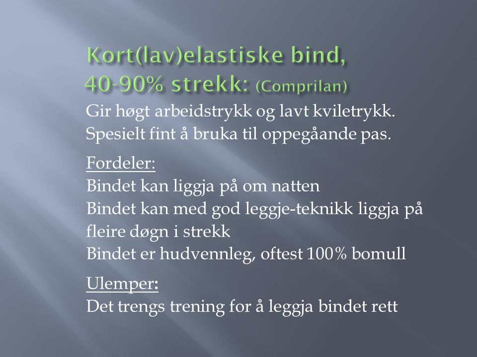 Kort(lav)elastiske bind, 40-90% strekk: (Comprilan)