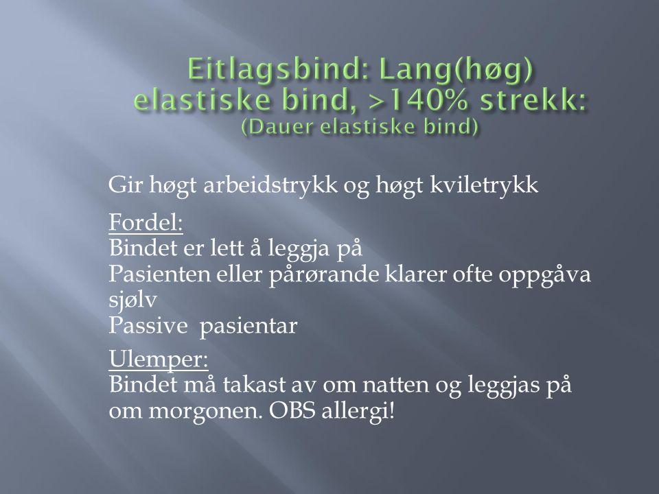 Eitlagsbind: Lang(høg) elastiske bind, >140% strekk: (Dauer elastiske bind)
