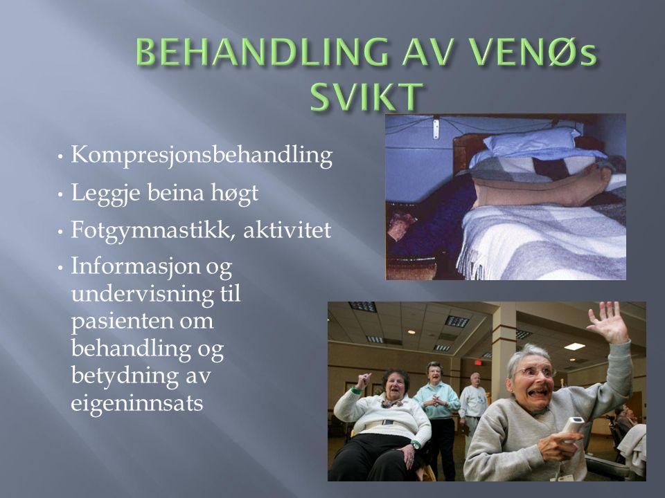 BEHANDLING AV VENØs SVIKT
