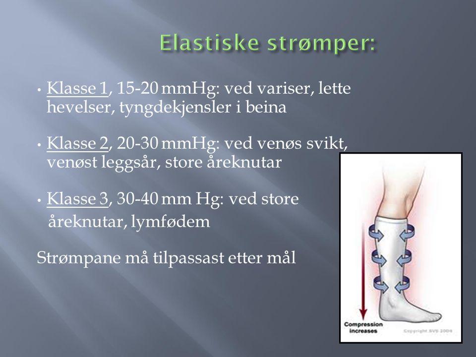 Elastiske strømper: Klasse 1, 15-20 mmHg: ved variser, lette hevelser, tyngdekjensler i beina.