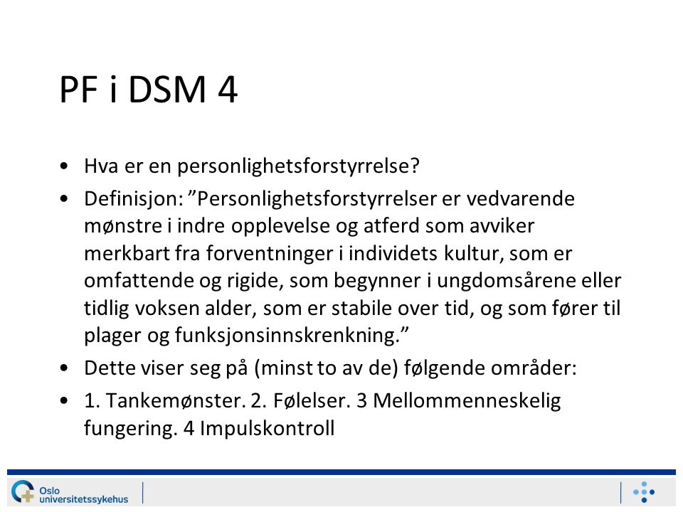 PF i DSM 4 Hva er en personlighetsforstyrrelse