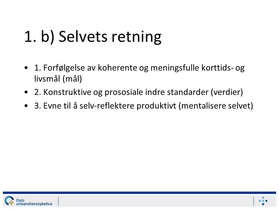 1. b) Selvets retning 1. Forfølgelse av koherente og meningsfulle korttids- og livsmål (mål)