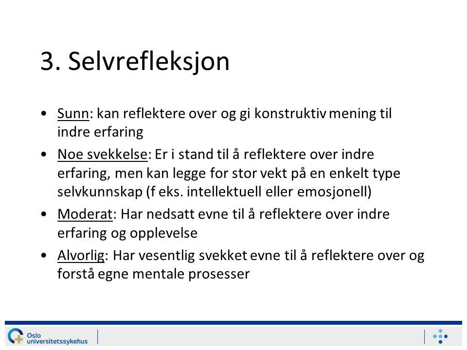3. Selvrefleksjon Sunn: kan reflektere over og gi konstruktiv mening til indre erfaring.