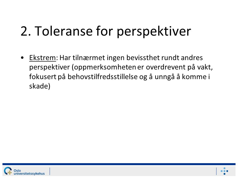 2. Toleranse for perspektiver