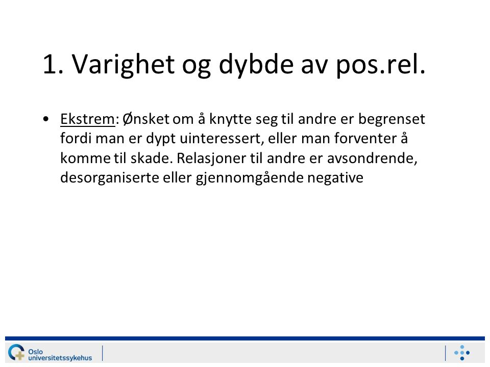 1. Varighet og dybde av pos.rel.