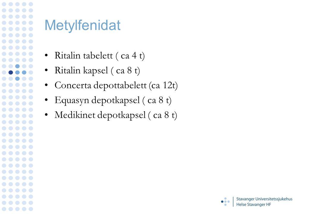 Metylfenidat Ritalin tabelett ( ca 4 t) Ritalin kapsel ( ca 8 t)