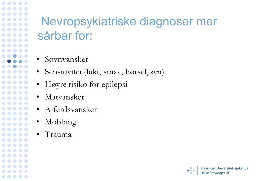 Nevropsykiatriske diagnoser mer sårbar for: