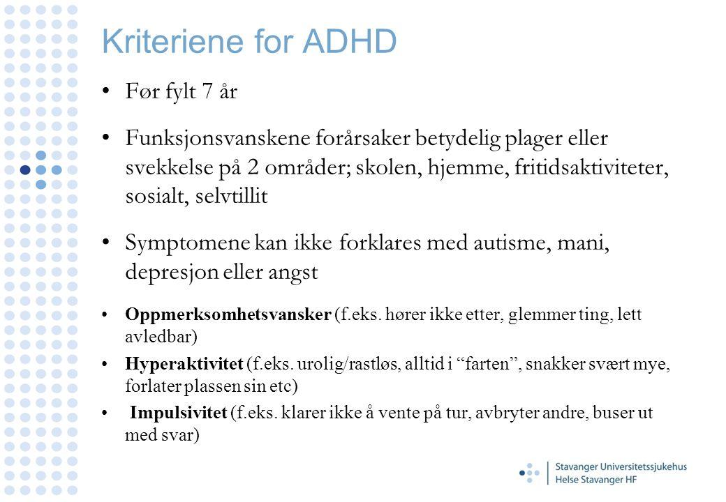 Kriteriene for ADHD Før fylt 7 år