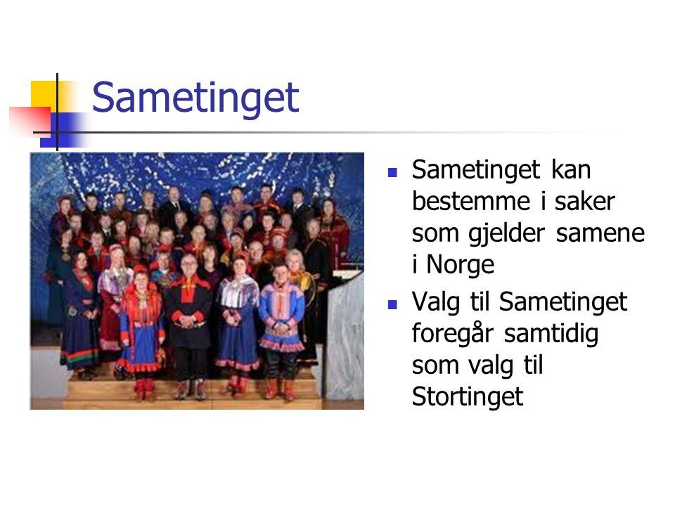 Sametinget Sametinget kan bestemme i saker som gjelder samene i Norge