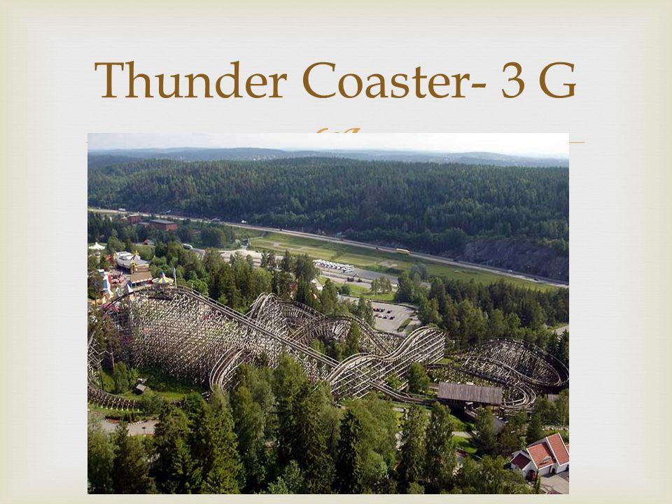 Thunder Coaster- 3 G