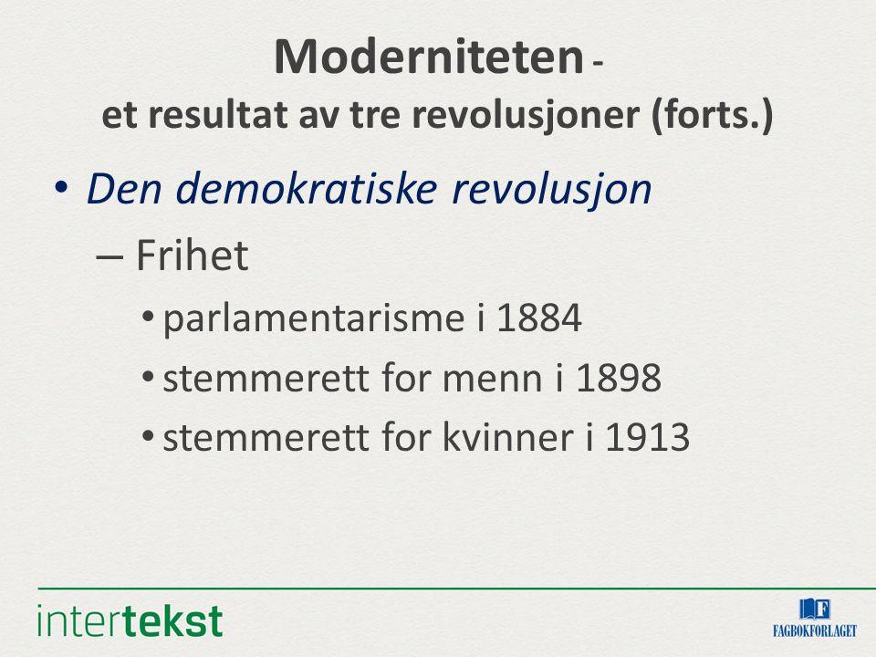 Moderniteten - et resultat av tre revolusjoner (forts.)