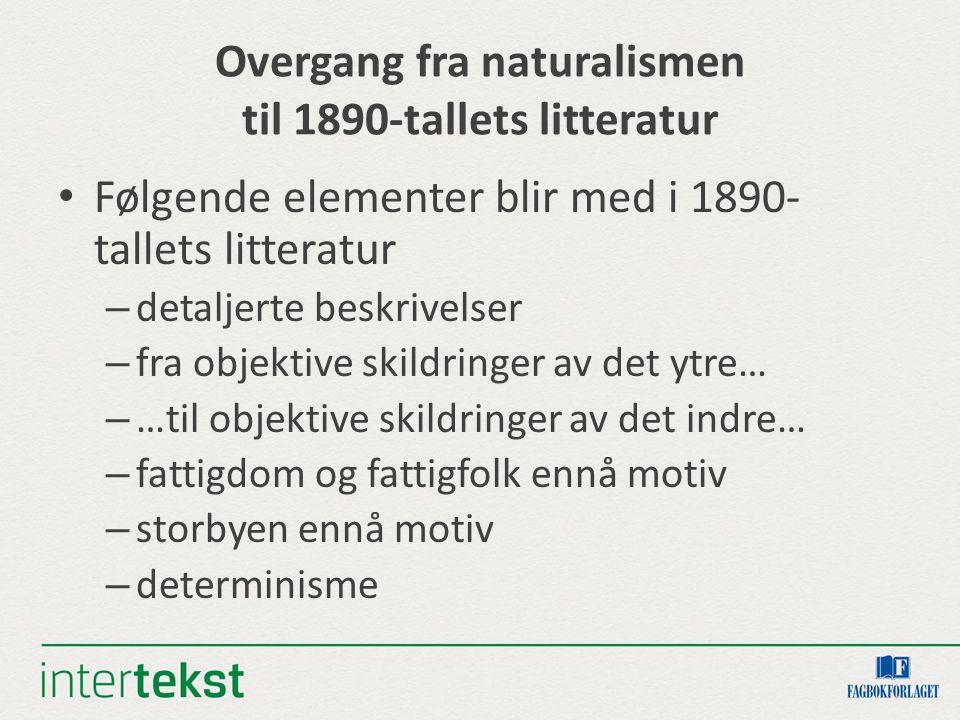 Overgang fra naturalismen til 1890-tallets litteratur