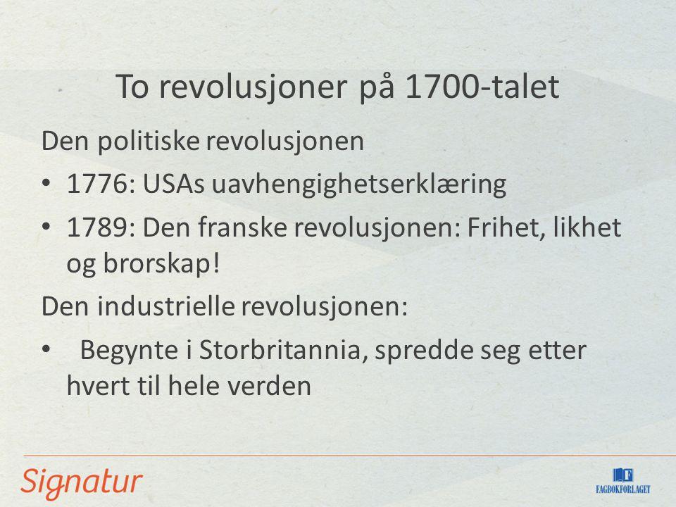 To revolusjoner på 1700-talet
