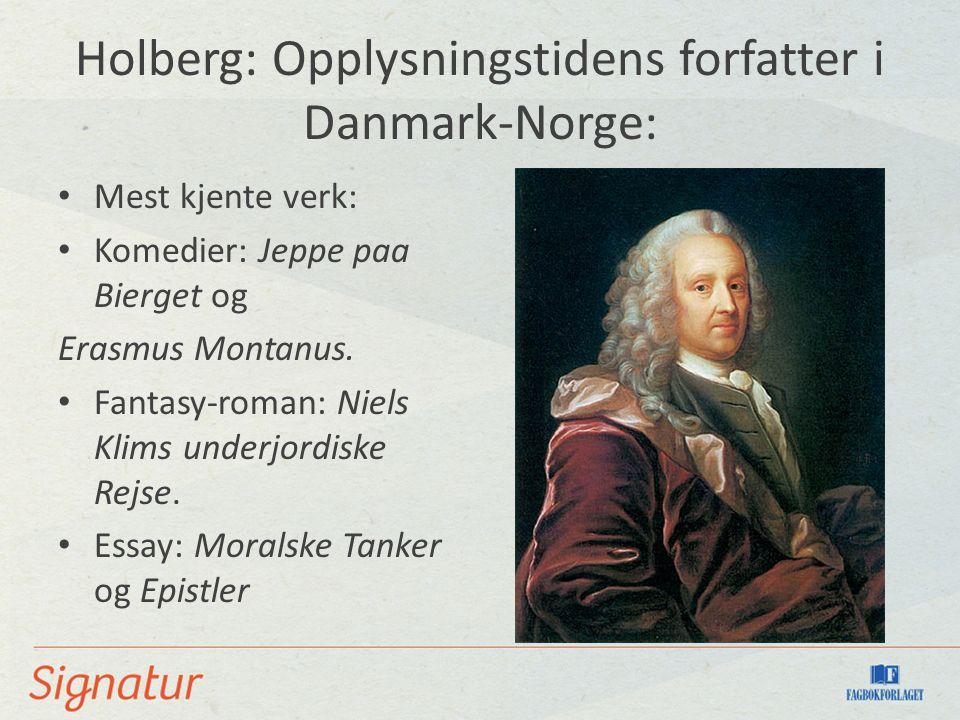 Holberg: Opplysningstidens forfatter i Danmark-Norge: