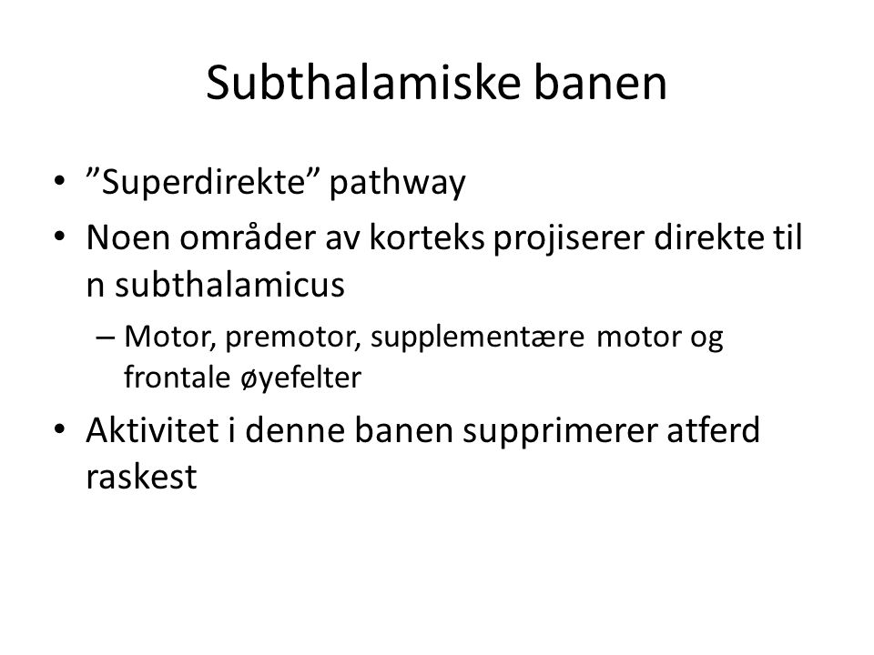 Subthalamiske banen Superdirekte pathway