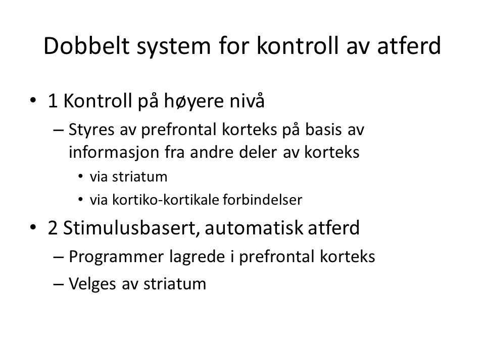 Dobbelt system for kontroll av atferd