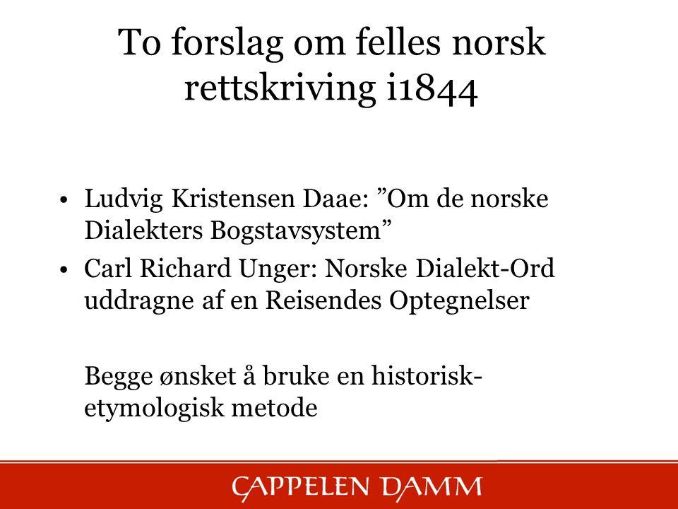 To forslag om felles norsk rettskriving i1844