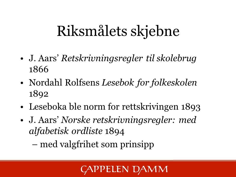 Riksmålets skjebne J. Aars' Retskrivningsregler til skolebrug 1866