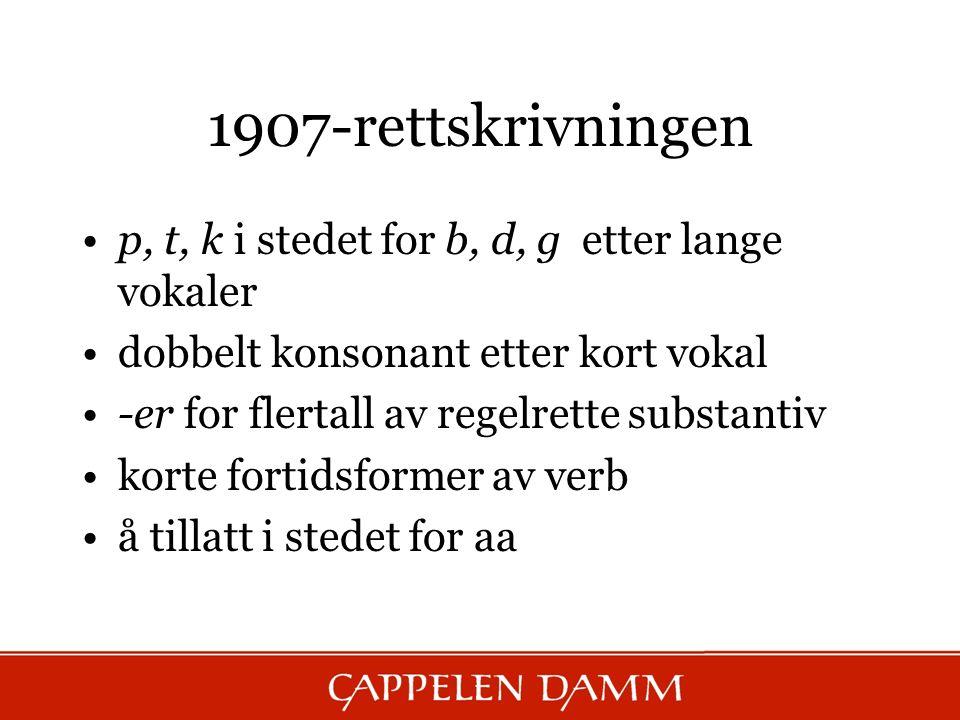 1907-rettskrivningen p, t, k i stedet for b, d, g etter lange vokaler