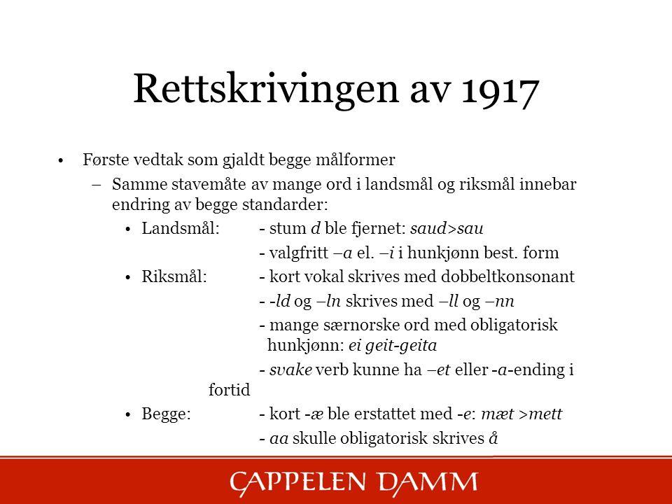 Rettskrivingen av 1917 Første vedtak som gjaldt begge målformer