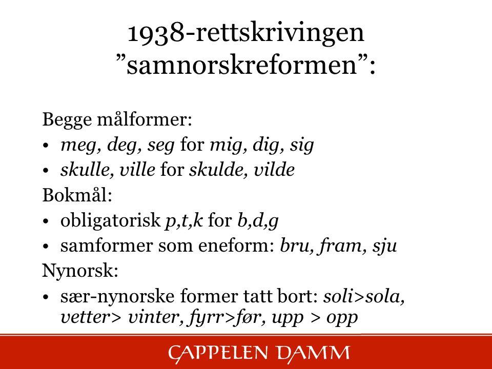 1938-rettskrivingen samnorskreformen :