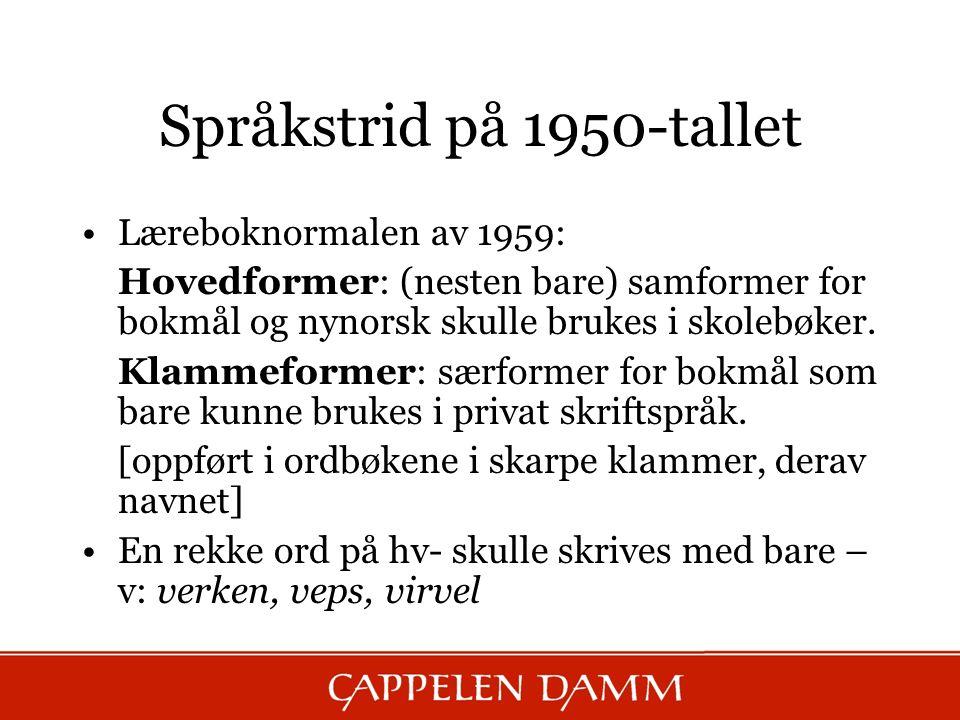 Språkstrid på 1950-tallet Læreboknormalen av 1959: