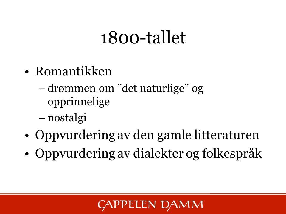 1800-tallet Romantikken Oppvurdering av den gamle litteraturen