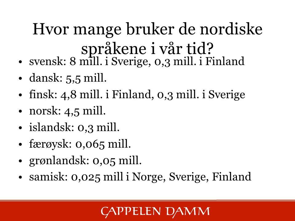 Hvor mange bruker de nordiske språkene i vår tid