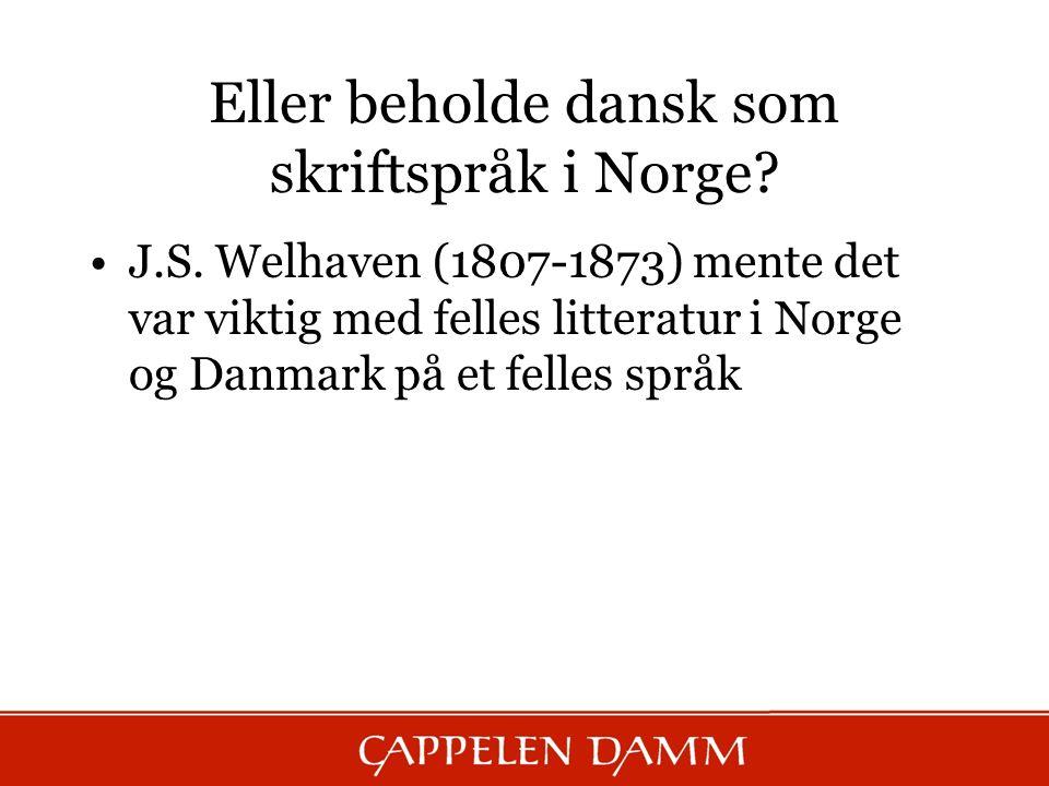 Eller beholde dansk som skriftspråk i Norge