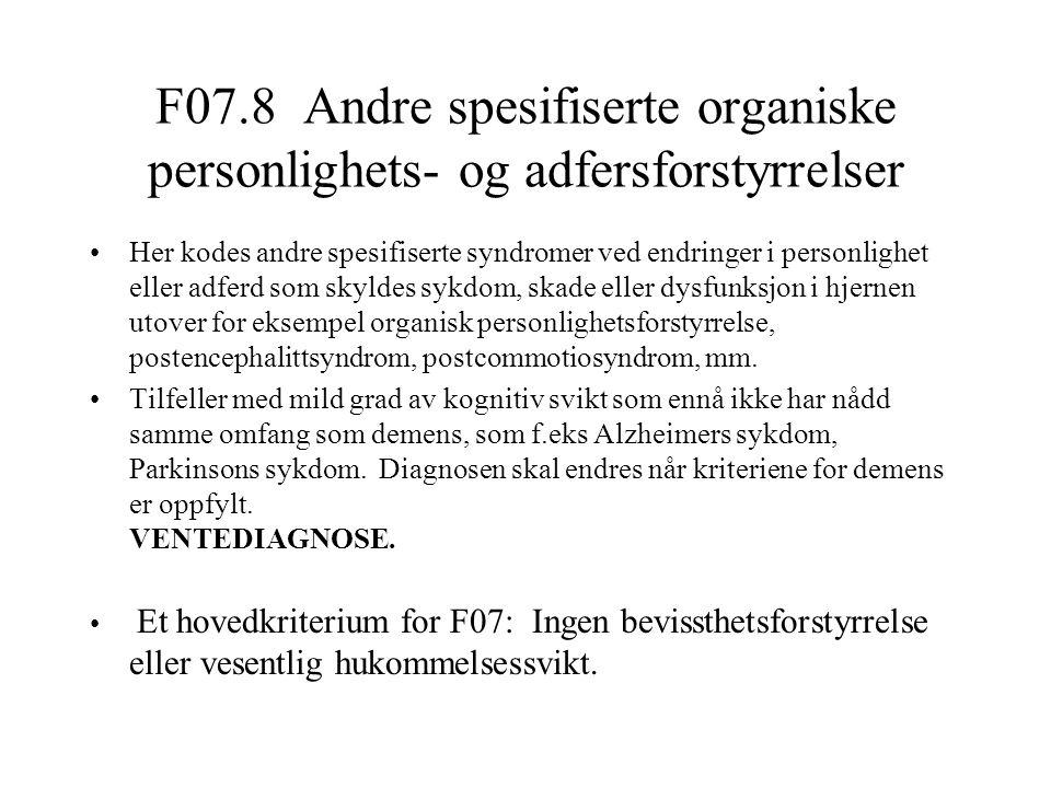 F07.8 Andre spesifiserte organiske personlighets- og adfersforstyrrelser