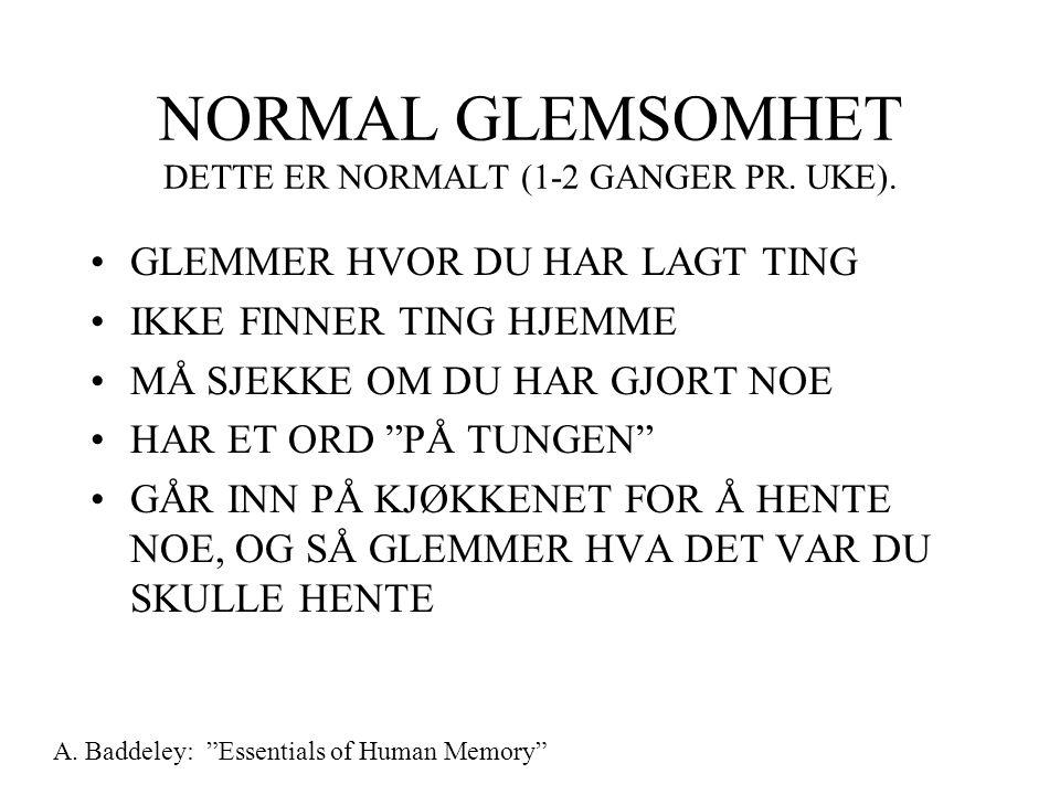 NORMAL GLEMSOMHET DETTE ER NORMALT (1-2 GANGER PR. UKE).