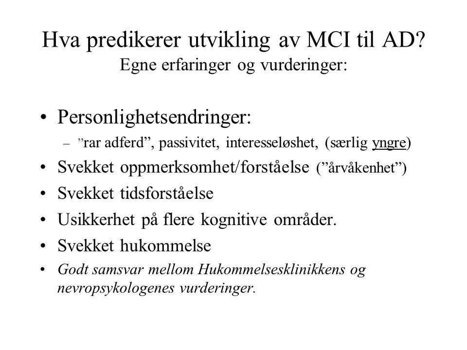 Hva predikerer utvikling av MCI til AD Egne erfaringer og vurderinger: