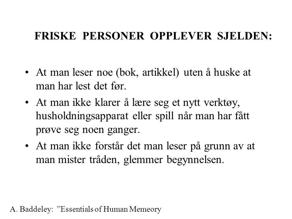FRISKE PERSONER OPPLEVER SJELDEN: