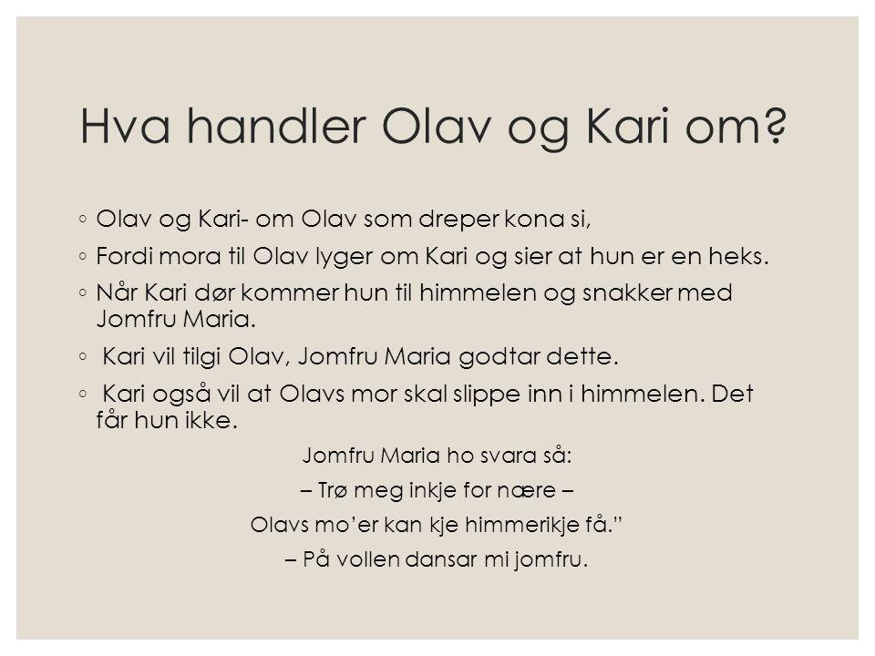 Hva handler Olav og Kari om