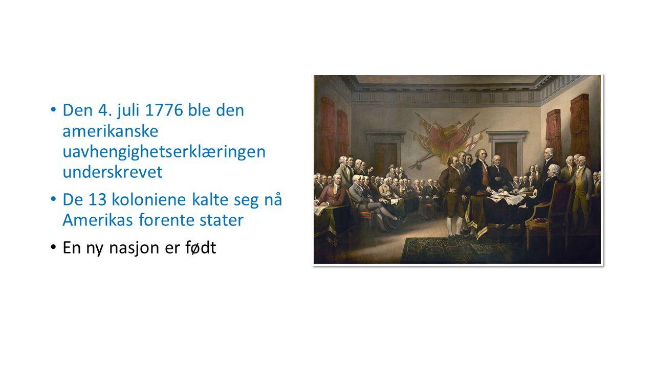 Den 4. juli 1776 ble den amerikanske uavhengighetserklæringen underskrevet