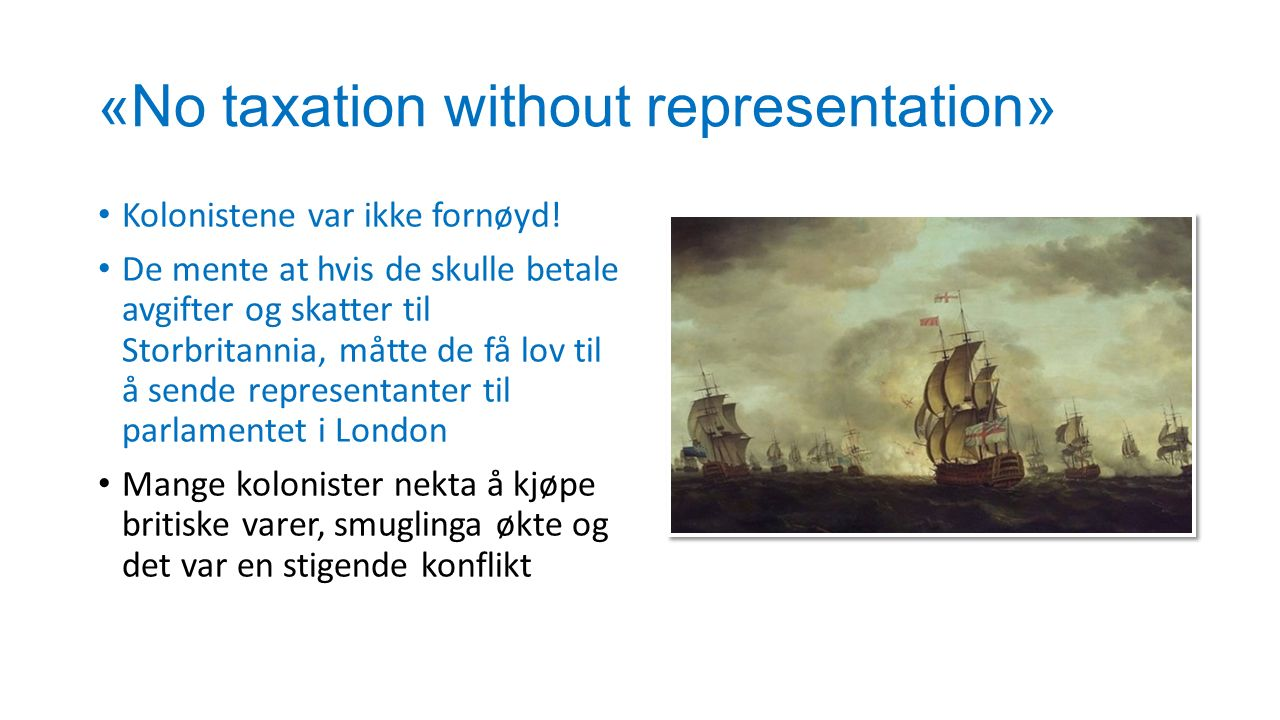 «No taxation without representation»