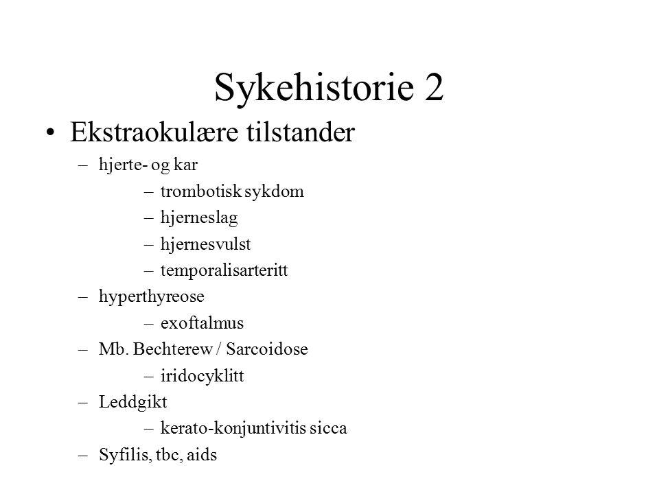 Sykehistorie 2 Ekstraokulære tilstander hjerte- og kar