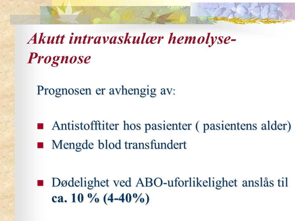 Akutt intravaskulær hemolyse- Prognose