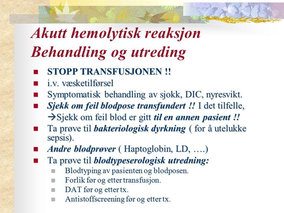 Akutt hemolytisk reaksjon Behandling og utreding
