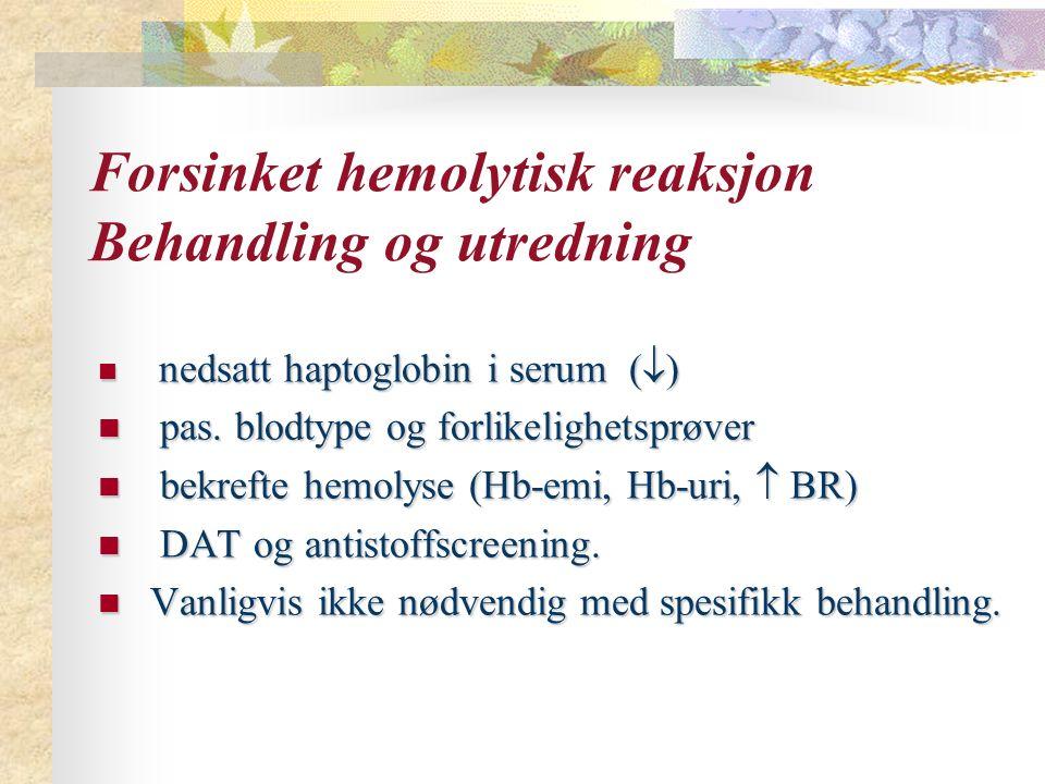 Forsinket hemolytisk reaksjon Behandling og utredning
