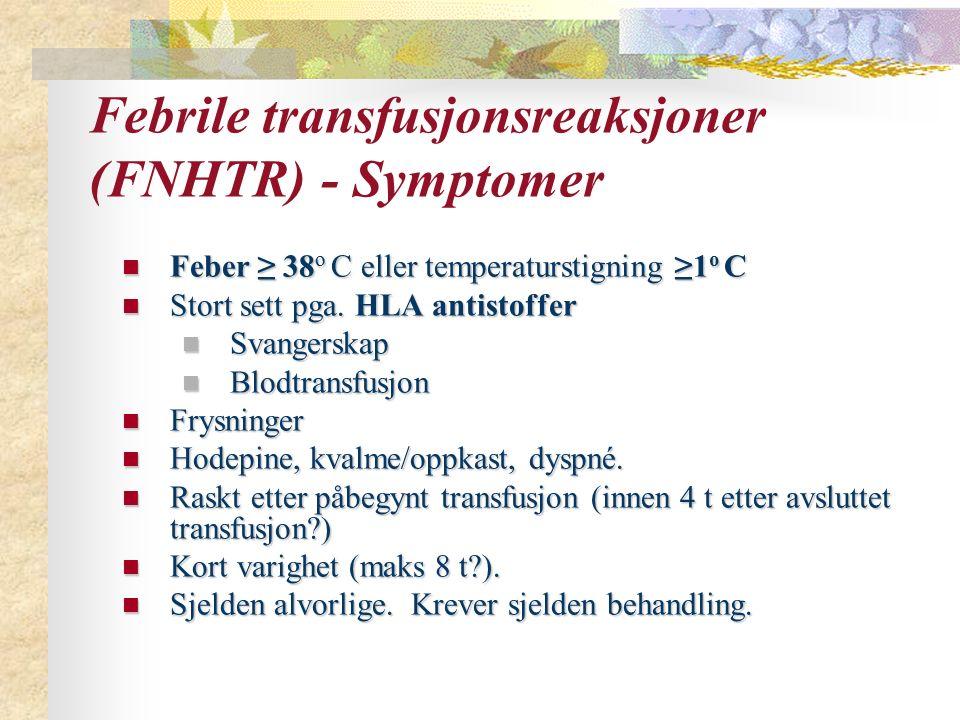 Febrile transfusjonsreaksjoner (FNHTR) - Symptomer