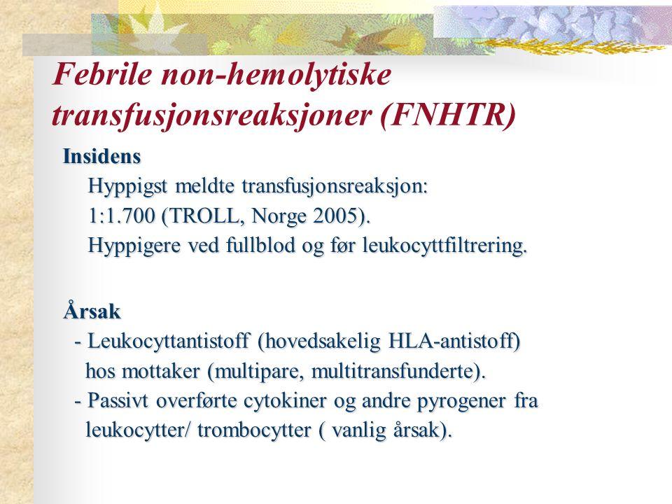 Febrile non-hemolytiske transfusjonsreaksjoner (FNHTR)