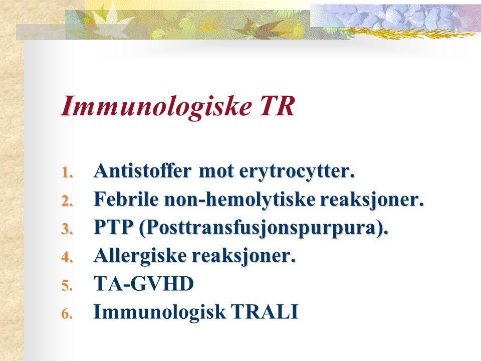 Immunologiske TR Antistoffer mot erytrocytter.