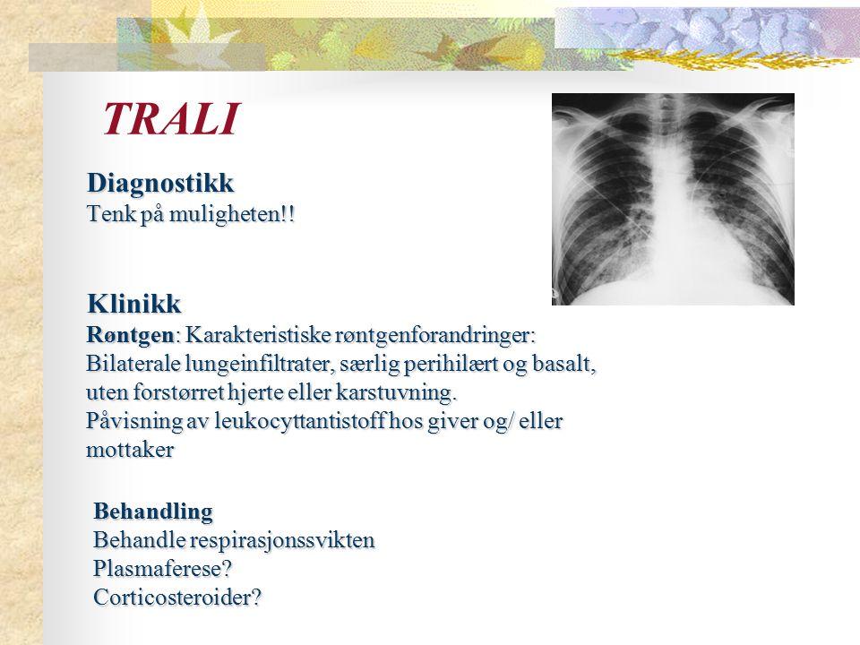 TRALI Diagnostikk Klinikk Tenk på muligheten!!