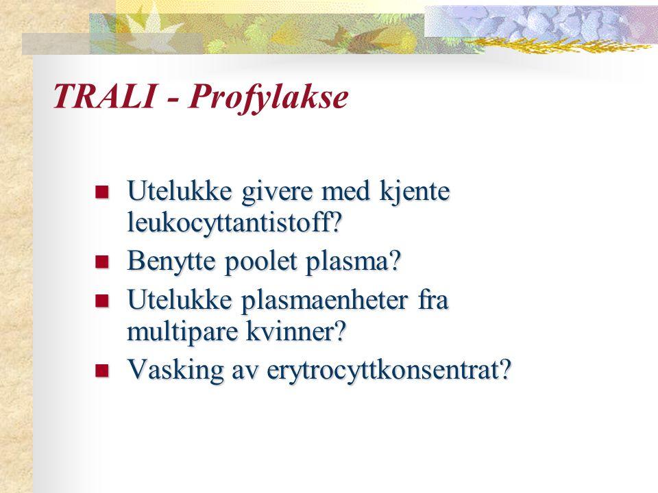 TRALI - Profylakse Utelukke givere med kjente leukocyttantistoff