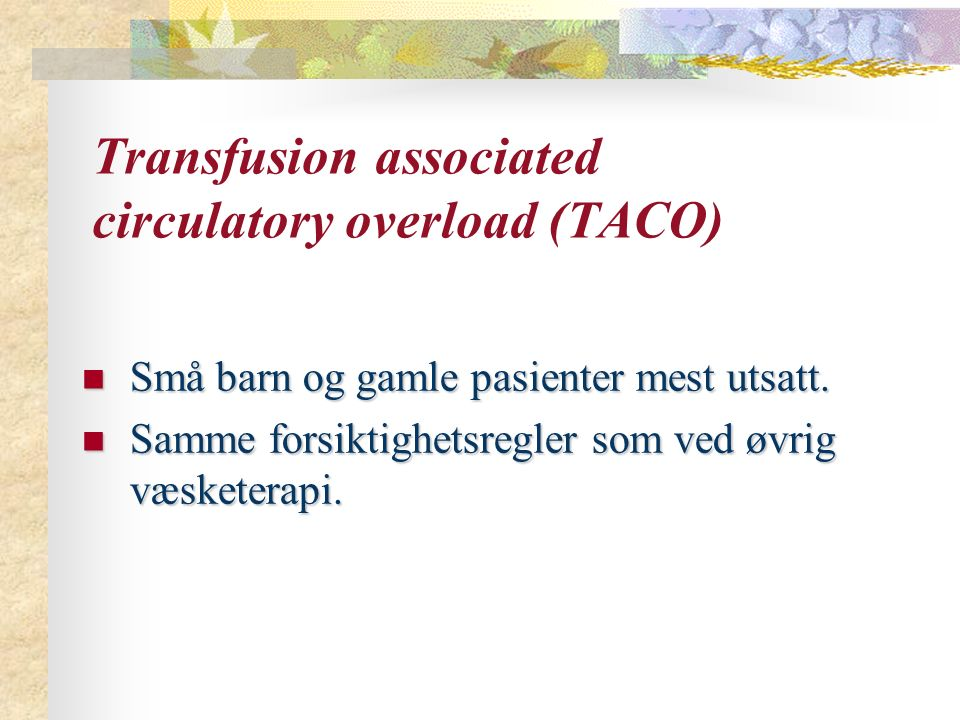 Transfusion associated circulatory overload (TACO)
