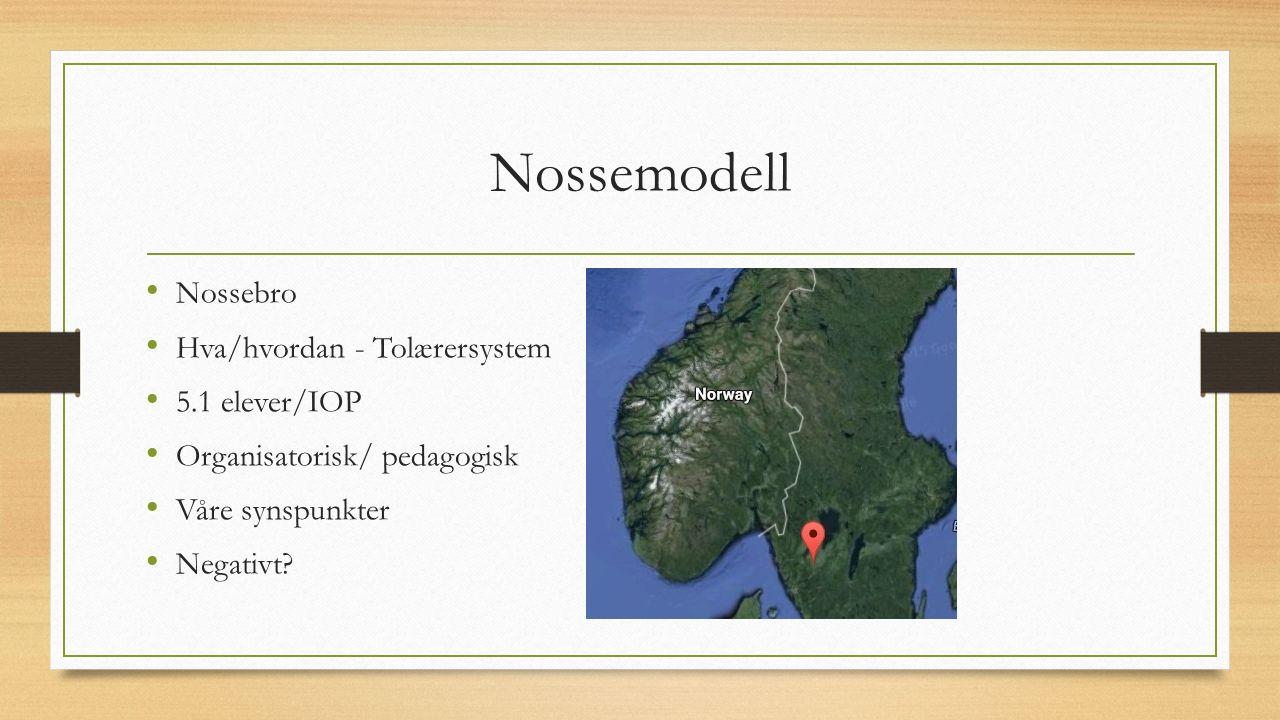 Nossemodell Nossebro Hva/hvordan - Tolærersystem 5.1 elever/IOP