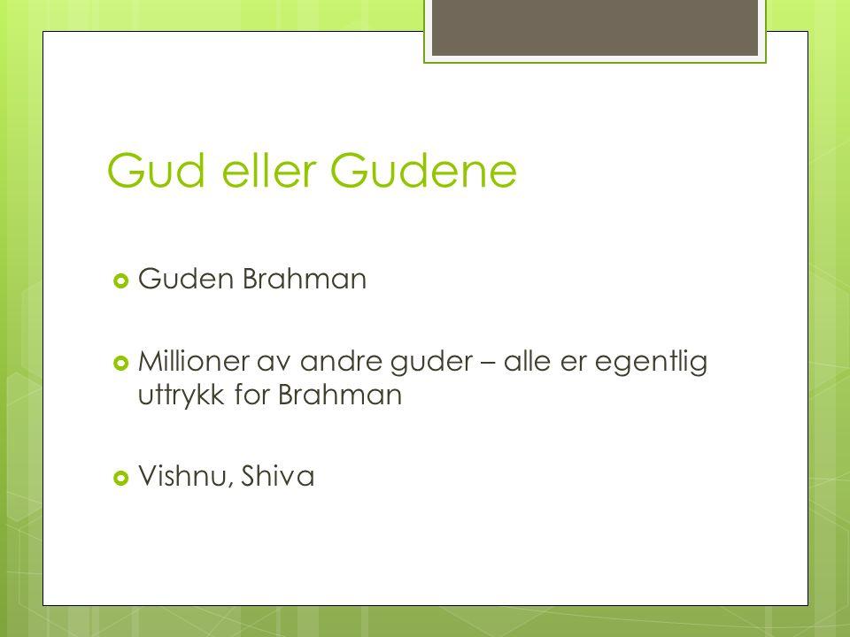 Gud eller Gudene Guden Brahman