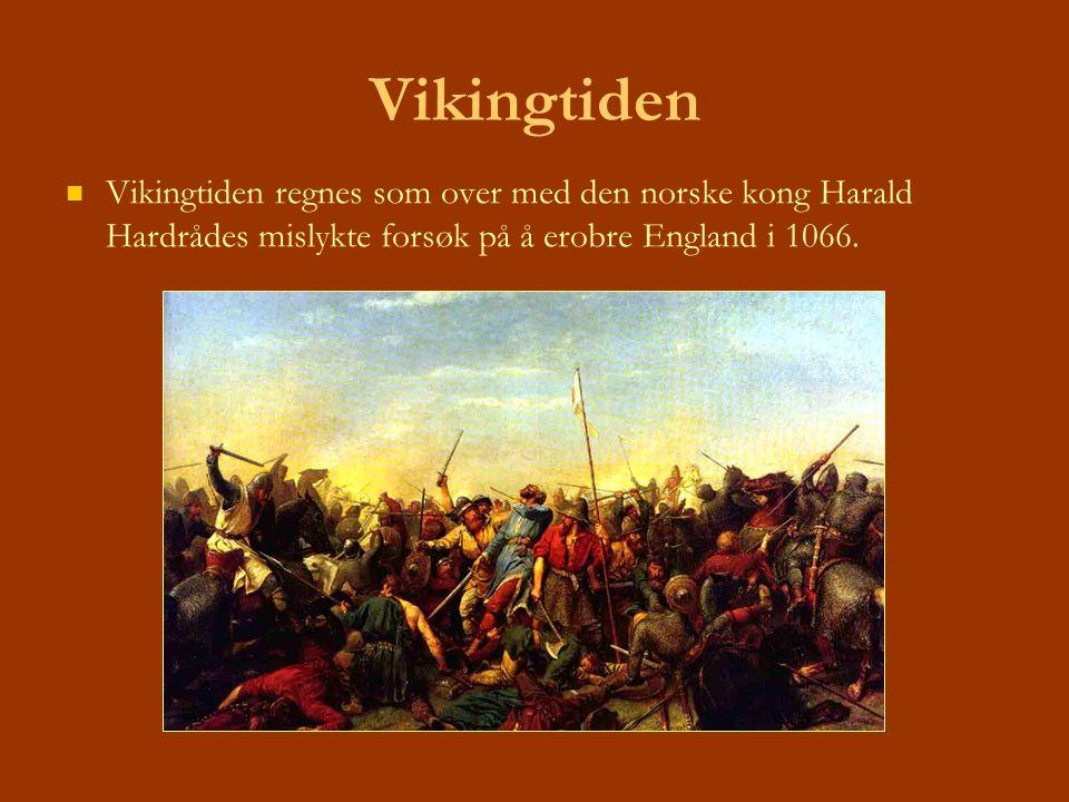 Vikingtiden Vikingtiden regnes som over med den norske kong Harald Hardrådes mislykte forsøk på å erobre England i 1066.