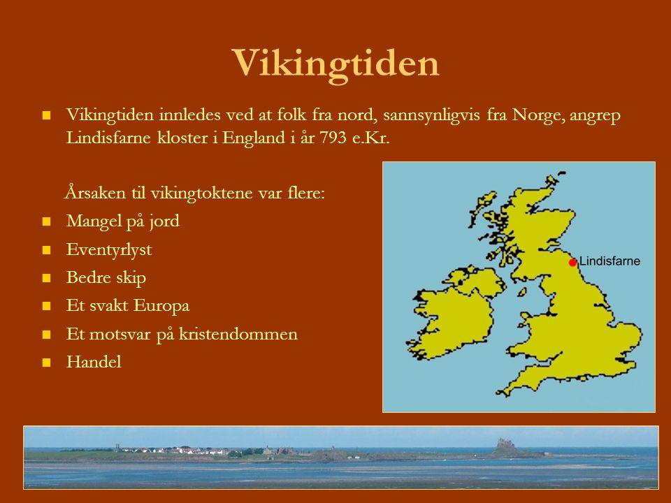 Vikingtiden Vikingtiden innledes ved at folk fra nord, sannsynligvis fra Norge, angrep Lindisfarne kloster i England i år 793 e.Kr.